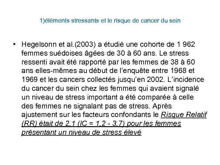 1)éléments stressants et le risque de cancer du sein • Hegelsonn et al. (2003)