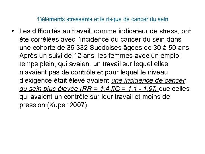 1)éléments stressants et le risque de cancer du sein • Les difficultés au travail,