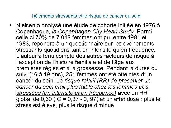 1)éléments stressants et le risque de cancer du sein • Nielsen a analysé une