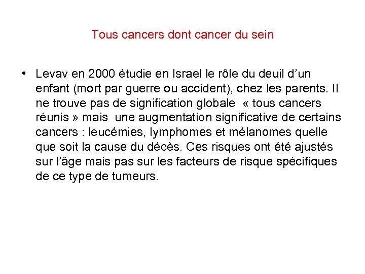 Tous cancers dont cancer du sein • Levav en 2000 étudie en Israel le