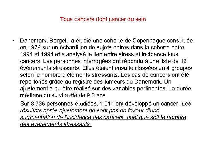Tous cancers dont cancer du sein • Danemark, Bergelt a étudié une cohorte de