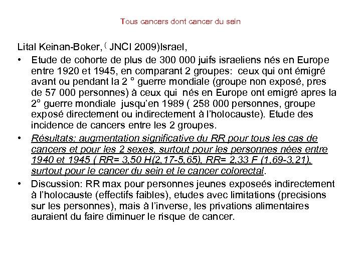 Tous cancers dont cancer du sein Lital Keinan-Boker, ( JNCI 2009)Israel, • Etude de