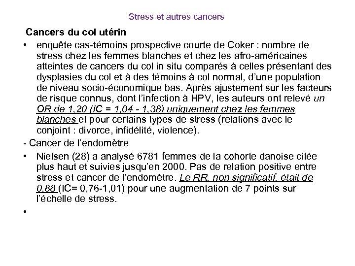 Stress et autres cancers Cancers du col utérin • enquête cas-témoins prospective courte de