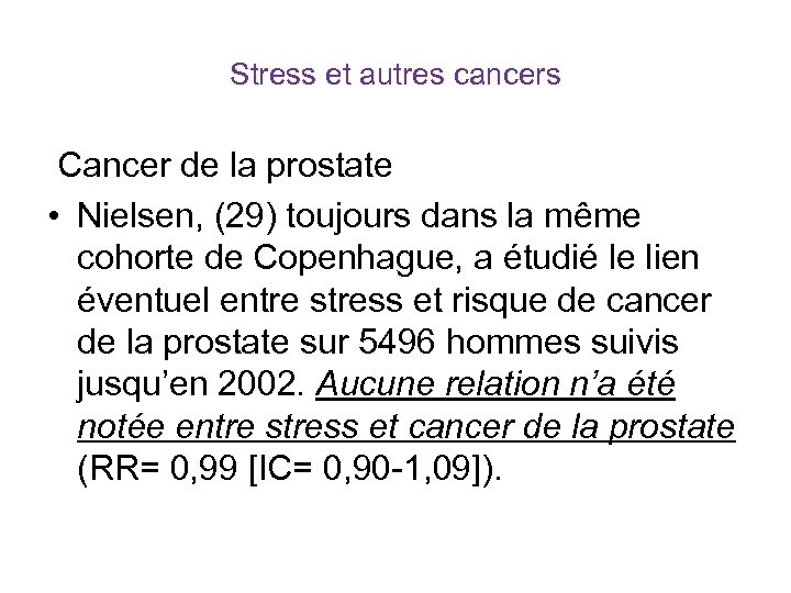 Stress et autres cancers Cancer de la prostate • Nielsen, (29) toujours dans la