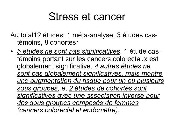 Stress et cancer Au total 12 études: 1 méta-analyse, 3 études castémoins, 8 cohortes: