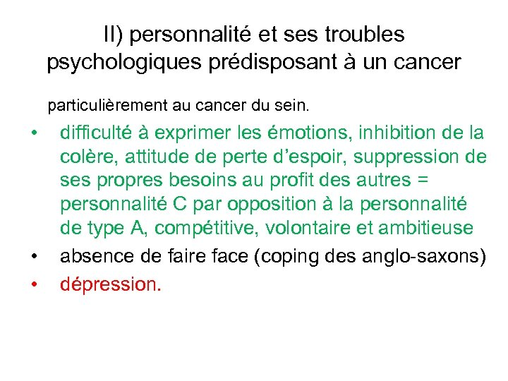 II) personnalité et ses troubles psychologiques prédisposant à un cancer particulièrement au cancer du