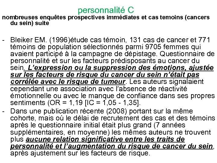 personnalité C nombreuses enquêtes prospectives immédiates et cas temoins (cancers du sein) suite -