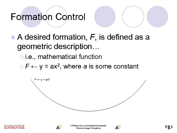 Formation Control l A desired formation, F, is defined as a geometric description… ¡