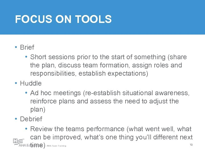 FOCUS ON TOOLS • Brief • Short sessions prior to the start of something