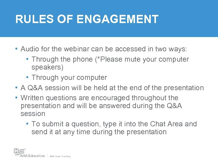 RULES OF ENGAGEMENT • Audio for the webinar can be accessed in two ways: