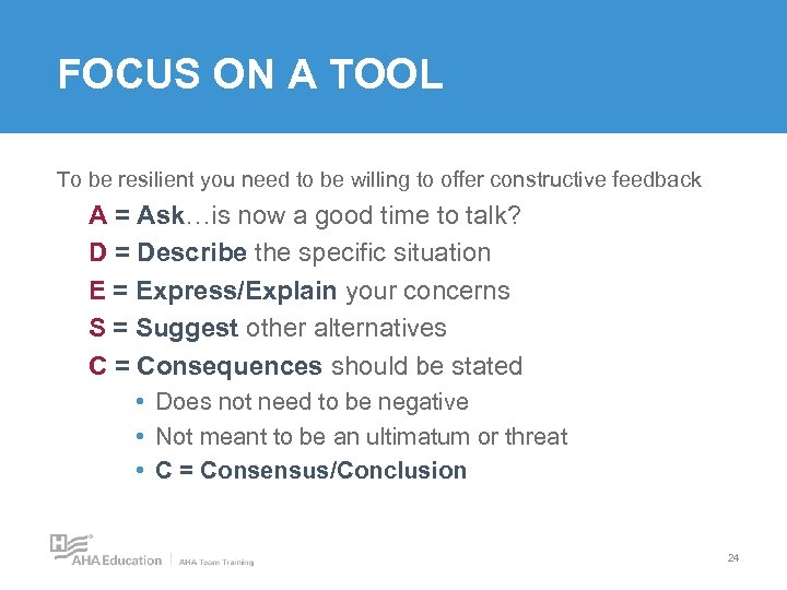 FOCUS ON A TOOL To be resilient you need to be willing to offer