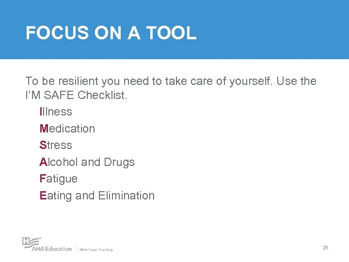 FOCUS ON A TOOL To be resilient you need to take care of yourself.