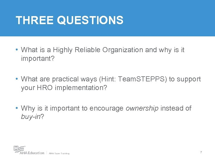THREE QUESTIONS • What is a Highly Reliable Organization and why is it important?