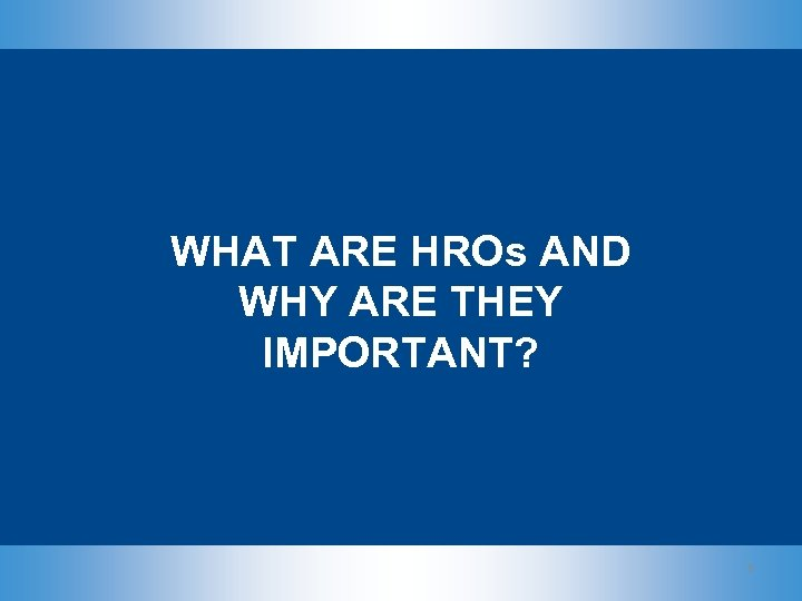 WHAT ARE HROs AND WHY ARE THEY IMPORTANT? 8