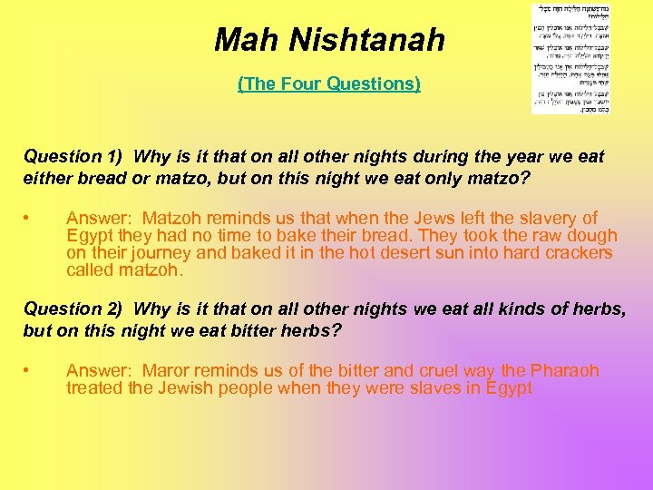 Mah Nishtanah (The Four Questions) Question 1) Why is it that on all other