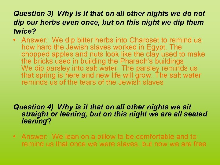 Question 3) Why is it that on all other nights we do not dip