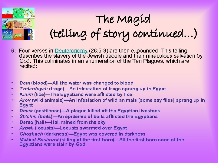 The Magid (telling of story continued…) 6. Four verses in Deuteronomy (26: 5 -8)