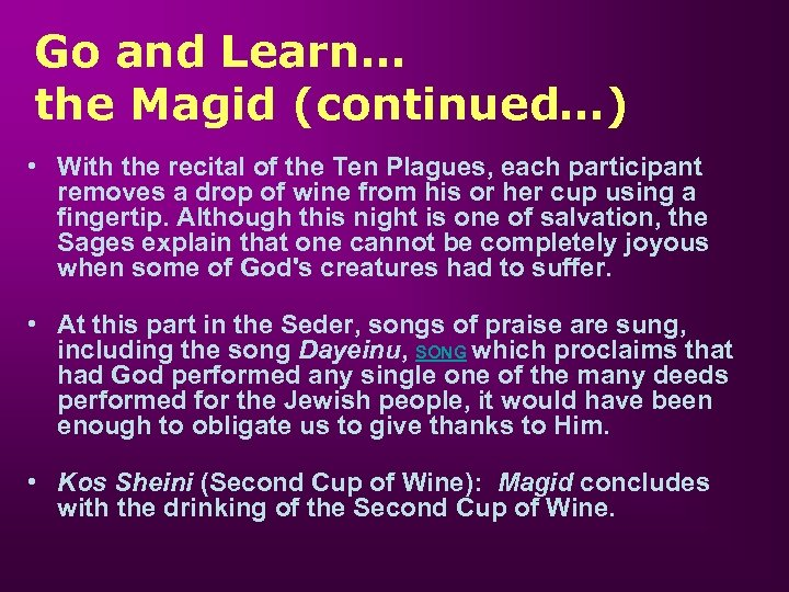 Go and Learn… the Magid (continued…) • With the recital of the Ten Plagues,
