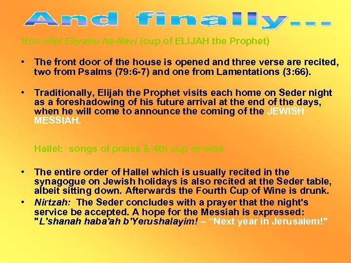 Kos shel Eliyahu ha-Navi (cup of ELIJAH the Prophet) • The front door of