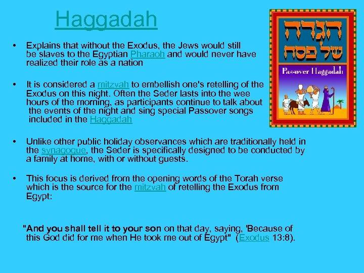Haggadah • Explains that without the Exodus, the Jews would still be slaves to