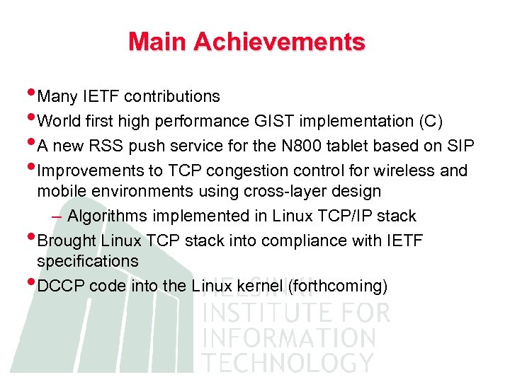 Main Achievements • Many IETF contributions • World first high performance GIST implementation (C)