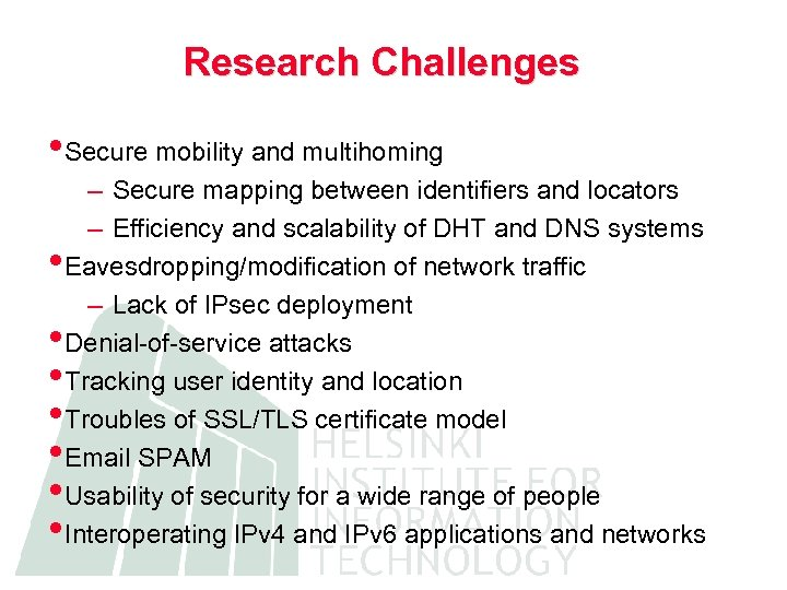 Research Challenges • Secure mobility and multihoming – Secure mapping between identifiers and locators