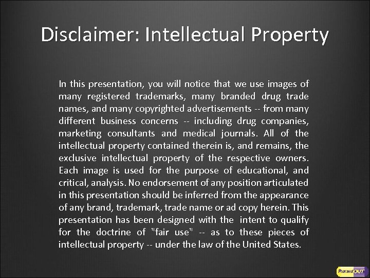 Disclaimer: Intellectual Property In this presentation, you will notice that we use images of