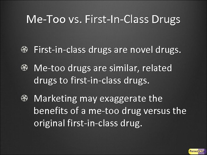 Me-Too vs. First-In-Class Drugs First-in-class drugs are novel drugs. Me-too drugs are similar, related