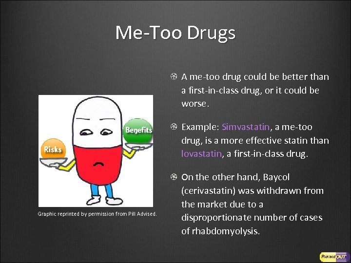 Me-Too Drugs A me-too drug could be better than a first-in-class drug, or it