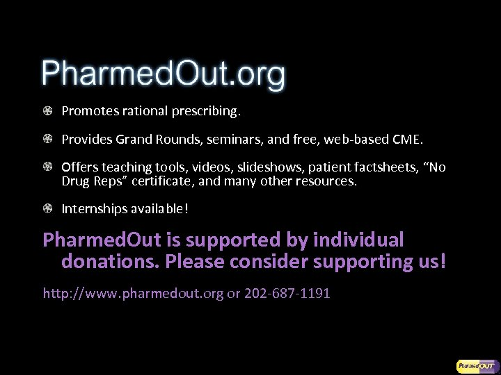 Promotes rational prescribing. Provides Grand Rounds, seminars, and free, web-based CME. Offers teaching tools,