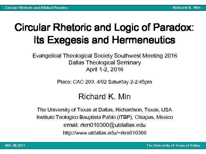 Richard K. Min Circular Rhetoric and Biblical Paradox Circular Rhetoric and Logic of Paradox: