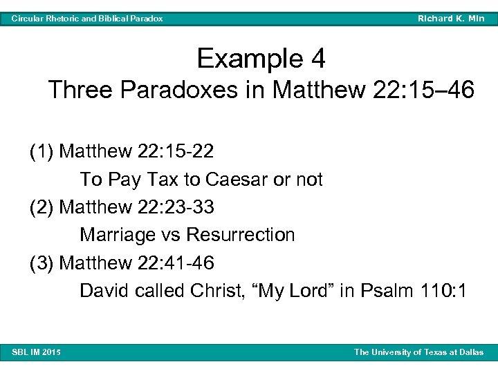 Richard K. Min Circular Rhetoric and Biblical Paradox Example 4 Three Paradoxes in Matthew