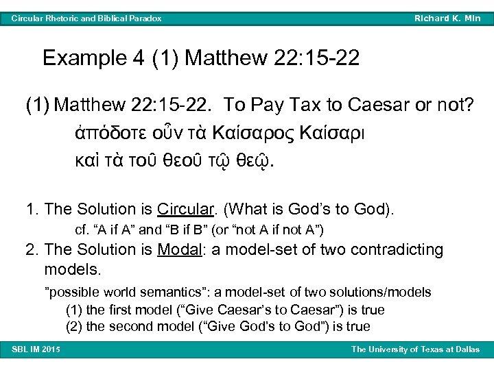 Richard K. Min Circular Rhetoric and Biblical Paradox Example 4 (1) Matthew 22: 15
