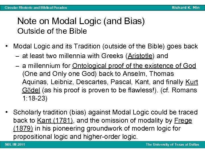 Circular Rhetoric and Biblical Paradox Richard K. Min Note on Modal Logic (and Bias)