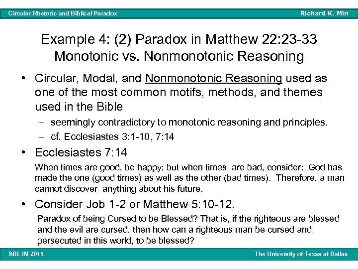 Circular Rhetoric and Biblical Paradox Richard K. Min Example 4: (2) Paradox in Matthew