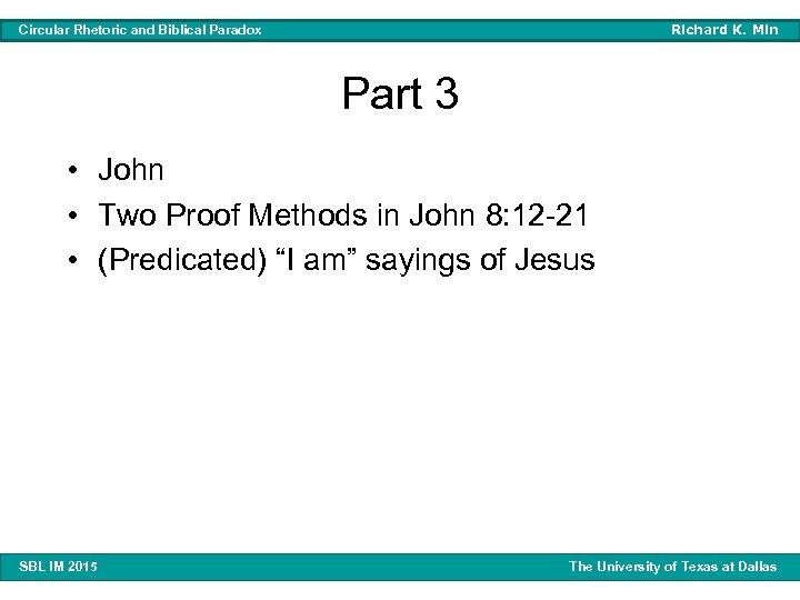 Richard K. Min Circular Rhetoric and Biblical Paradox Part 3 • John • Two