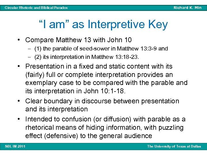 "Richard K. Min Circular Rhetoric and Biblical Paradox ""I am"" as Interpretive Key •"