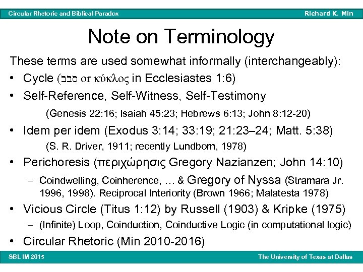 Richard K. Min Circular Rhetoric and Biblical Paradox Note on Terminology These terms are