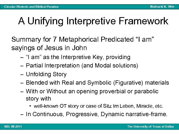 Circular Rhetoric and Biblical Paradox Richard K. Min A Unifying Interpretive Framework Summary for