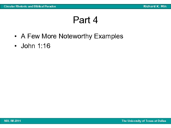 Richard K. Min Circular Rhetoric and Biblical Paradox Part 4 • A Few More