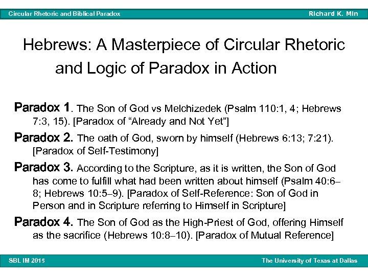 Circular Rhetoric and Biblical Paradox Richard K. Min Hebrews: A Masterpiece of Circular Rhetoric