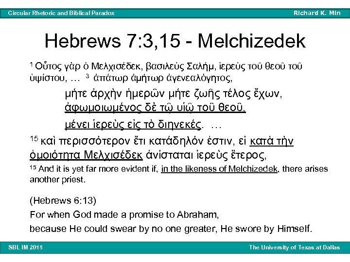 Richard K. Min Circular Rhetoric and Biblical Paradox Hebrews 7: 3, 15 - Melchizedek