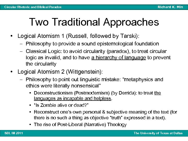 Richard K. Min Circular Rhetoric and Biblical Paradox Two Traditional Approaches • Logical Atomism
