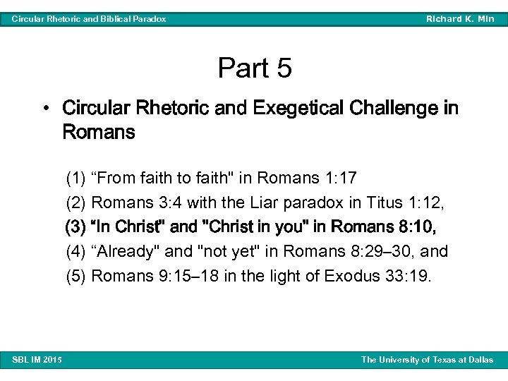 Richard K. Min Circular Rhetoric and Biblical Paradox Part 5 • Circular Rhetoric and