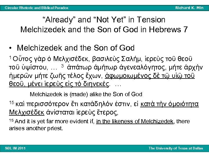"Circular Rhetoric and Biblical Paradox Richard K. Min ""Already"" and ""Not Yet"" in Tension"