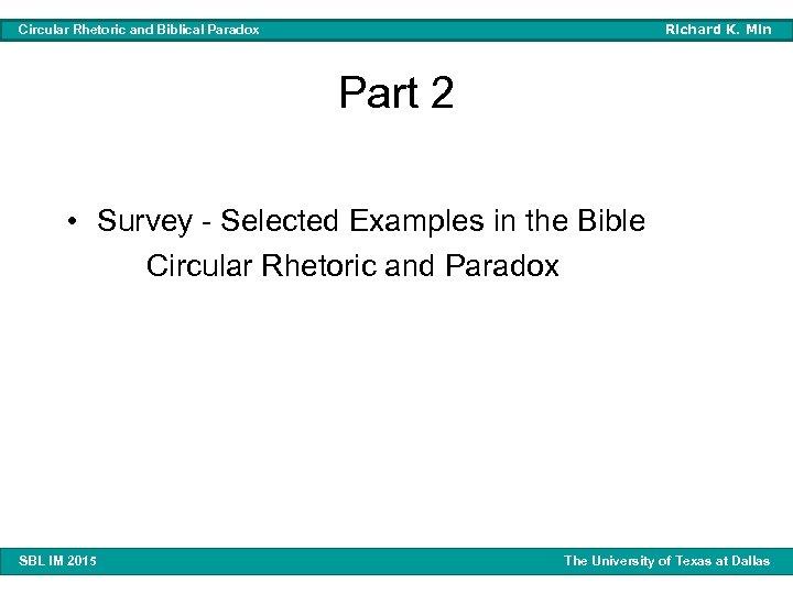 Richard K. Min Circular Rhetoric and Biblical Paradox Part 2 • Survey - Selected