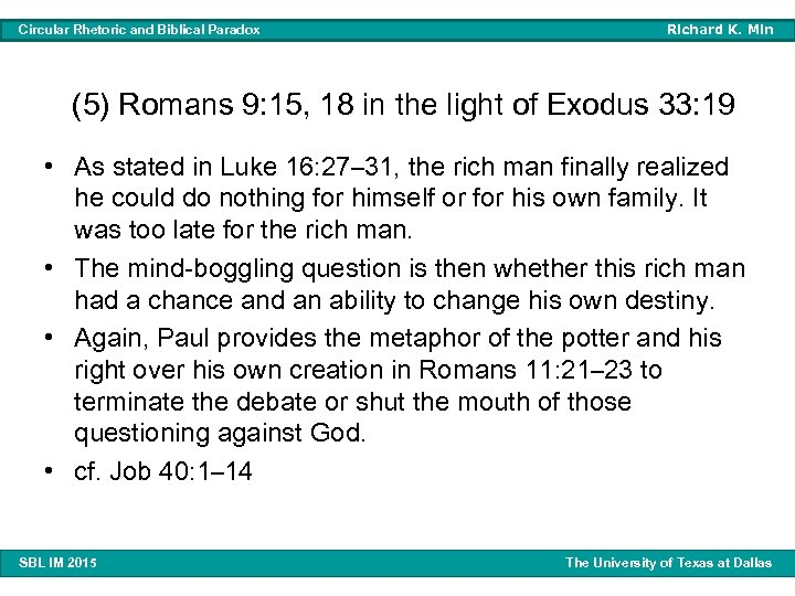 Circular Rhetoric and Biblical Paradox Richard K. Min (5) Romans 9: 15, 18 in