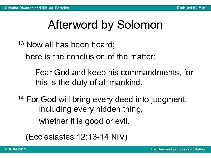 Richard K. Min Circular Rhetoric and Biblical Paradox Afterword by Solomon 13 Now all