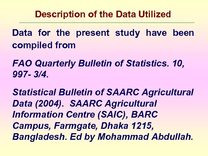 Description of the Data Utilized Data for the present study have been compiled from