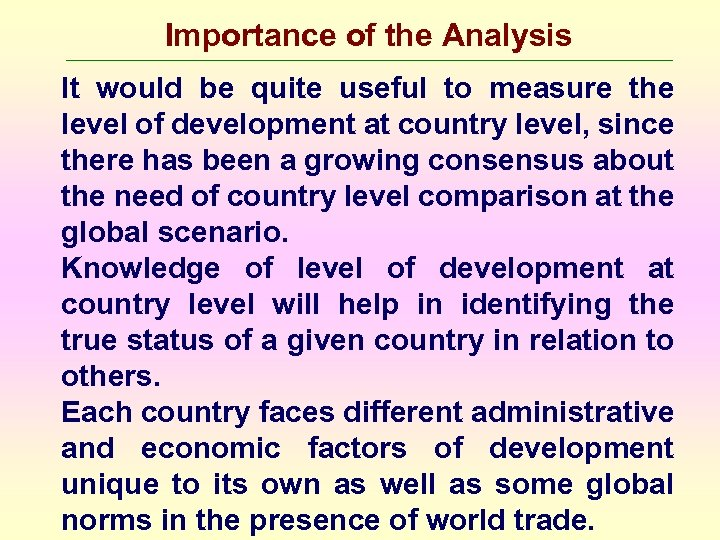 Importance of the Analysis It would be quite useful to measure the level of